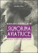 53203 - Piano, R. - Signorina Aviatrice. Rosina Ferrario. Prima pilota italiana
