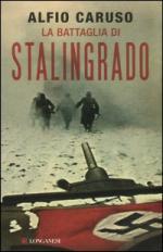 53216 - Caruso, A. - Battaglia di Stalingrado (La)