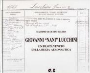 53234 - Lucchini Gilera, M. - Giovanni 'Nani' Lucchini. Un pilota veneto della Regia Aeronautica