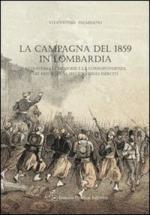 53235 - Palmisano, V. - Campagna del 1859 in Lombardia. Attraverso le memorie e la corrispondenza dei reporter al seguito degli eserciti (La)