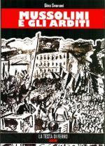 53238 - Svanoni, G. - Mussolini e gli Arditi