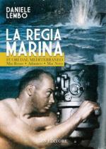 53239 - Lembo, D. - Regia Marina fuori dal Mediterraneo. Mar Rosso, Atlantico, Mar Nero