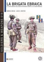 53249 - Rocca-Cristini, S.-L.S. - Brigata Ebraica e le unita' ebraiche nell'esercito britannico durante la Seconda Guerra Mondiale (La)