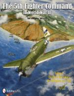 53273 - Wolf, W. - 5th Fighter Command in WWII Vol 2. The End in New Guinea, the Philippines, to V-J Day (The)