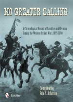 53297 - Johnson, E.S. - No Greater Calling. A Chronological Record of Sacrifice and Heroism during the Western Indian Wars 1865-1898