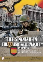 53301 - Martinez, M.G. - Spanish in the SS and Wehrmacht 1944-1945. The Ezquerra Unit in the Battle of Berlin (The)