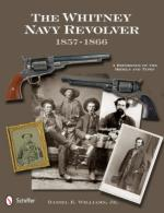 53306 - Williams, D.E. - Whitney Navy Revolver. A Reference of the Models and Types 1857-1866 (The)