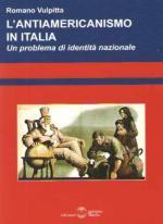 53323 - Vulpitta , R. - Antiamericanismo in Italia. Un problema di identita' nazionale (L')