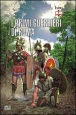 53326 - Fields, N. - Primi guerrieri di Roma 753-321 a.C. (I)