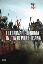 53327 - Fields, N. - Legionari di Roma in eta' repubblicana 298-105 a.C. (I)