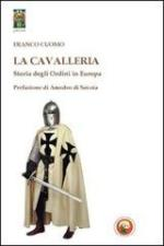 53337 - Cuomo, F. - Cavalleria. Storia degli Ordini in Europa (La)