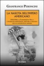 53341 - Peroncini, G. - Nascita dell'Impero americano 1934-1936. La Commissione Nye e l'intreccio industriale, militare e politico che ha governato il mondo (La)