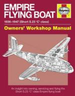 53355 - Cassidy, B. - Empire Flying Boat. Owner's Workshop Manual. 1936-1947 (Short S.23 'C' class)
