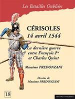 53374 - Predonzani, M. - Batailles Oubliees 18: Cerisoles 14 Avril 1544. La derniere guerre entre Francois Ier et Charles Quint