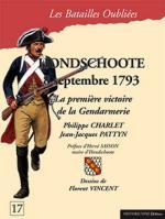 53377 - Charlet-Pattyn-Vincent, P.-J.J.-F. - Batailles Oubliees 17: Hondschoote 8 Septembre 1793. La premiere victoire de la Gendarmerie