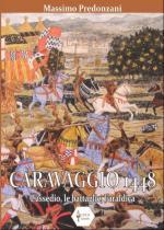 53381 - Predonzani, M. - Caravaggio 1448. L'assedio, le battaglie, l'araldica