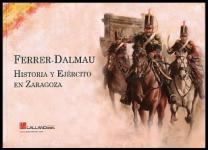 53387 - AAVV,  - Ferrer-Dalmau. Historia y ejercito en Zaragoza