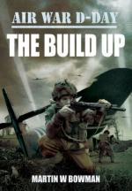 53400 - Bowman, M.W. - Air War D-Day. The Build Up
