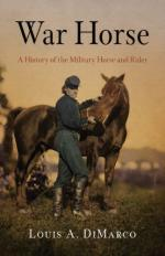 53401 - Di Marco, L.A. - War Horse. A History of the Military Horse and Rider