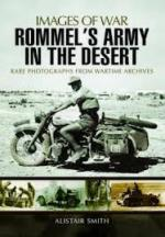 53403 - Smith, A. - Images of War. Rommel's Army in the Desert