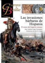 53411 - Lopez Fernandez, J.A. - Guerreros y Batallas 084: Las invasiones barbaras de Hispana. El ocaso del Imperio romano