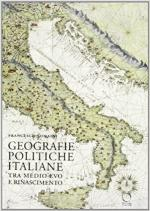 53417 - Somaini, F. - Geografie politiche italiane tra Medioevo e Rinascimento