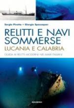 53419 - Pivetta-Spazzapan, S.-G. - Relitti e navi sommerse: Lucania e Calabria. Guida ai relitti moderni nei mari italiani