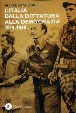 53485 - Catalano, F. - Italia dalla dittatura alla democrazia 1919-1948 Vol I (L')