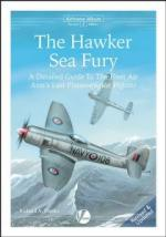 53495 - Franks, R.A. - Airframe Album 02: Hawker Sea Fury. A Detailed Guide to The Fleet Air Arm's Last Piston-Engine Fighter - New Edition