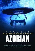53500 - Polmar-White, N.-M. - Project Azorian. The CIA and the Raising of the K-129