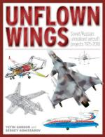 53504 - Gordon-Kommissarov, Y.-D. - Unflown Wings. Soviet/Russian unrealised aircraft projects 1925-2010