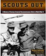 53526 - Edwards-Pruett-Olive, R.-M.H.-M. - Scouts Out. A History of German Armored Reconnaissance Units in WWII