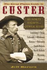 53530 - Barnes, J. - Great Plains Guide to Custer: 85 Forts, Fights and Other Sites
