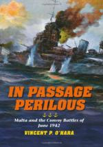 53532 - O Hara, V.P. - In Passage Perilous. Malta and the Convoy Battles of June 1942