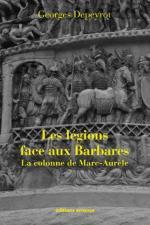 53545 - Depeyrot, G. - Legions face aux barbares. La colonne de Marc Aurele (Les)