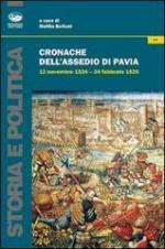 53560 - Belloni, M. cur - Cronache dell'assedio di Pavia. 12 novembre 1524-24 febbraio 1525