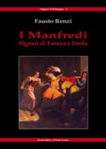 53625 - Renzi, F. - Manfredi. Signori di Faenza e di Imola (I)