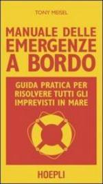 53640 - Meisel, T. - Manuale delle emergenze di bordo. Guida pratica per risolvere tutti gli imprevisti in mare