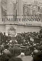 53648 - Pizzo-Martines, M.-E. (cur.) - Milite ignoto da Aquileia a Roma. 4 novembre 1921- 4 novembre 2011 (Il)