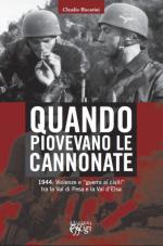 53669 - Biscarini, C. - Quando piovevano le cannonate. 1944: Violenze e 'guerra ai civili' tra la Val di Pesa e la Val d'Elsa