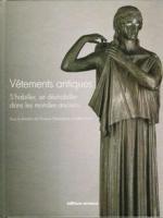 53673 - Gherchanoc-Huet, F.-V. cur - Vetements antiques. S'habiller, se deshabiller dans les mondes anciens