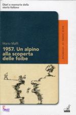 53704 - Maffi, M. - 1957. Un Alpino alla scoperta delle foibe