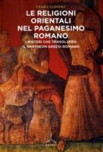 53721 - Cumont, F. - Religioni orientali nel paganesimo romano. I misteri che travolsero il Pantheon greco-romano (Le)