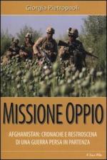53723 - Pietropaoli, G. - Missione oppio. Afghanistan: cronaca e retroscena di una guerra persa in partenza