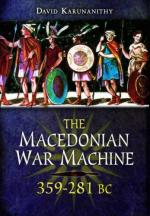 53728 - Karunanithy, D. - Macedonian War Machine. Neglected Aspects of the Armies of Philip, Alexander and the Successors 359-281 BC (The)