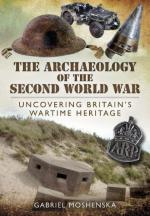 53758 - Morshenska, G. - Archaeology of the Second World War. Uncovering Britain's Wartime Heritage