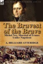 53771 - Atteridge, A.H. - Bravest of the Brave. Michel Ney, Marshal of France under Napoleon (The)