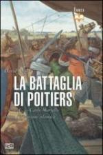 53816 - Nicolle, D. - Battaglia di Poitiers 732 d.C. Carlo Martello blocca l'espansione islamica (La)