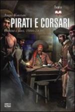 53817 - Konstam, A. - Pirati e corsari. Uomini e navi 1660-1830