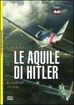53820 - McNab, C. - Aquile di Hitler. La Luftwaffe 1933-45 (Le)